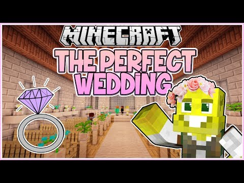 HOW TO HAVE THE PERFECT WEDDING IN MINECRAFT!