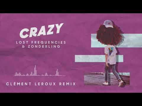 Lost Frequencies & Zonderling - Crazy (Clément Leroux remix)