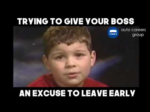 Trying to give your boss an excuse to leave early