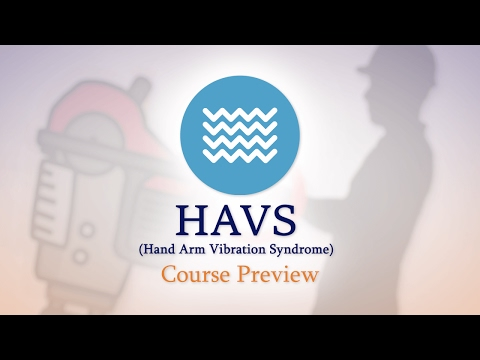 Hand Arm Vibration Syndrome (HAVS) - E-Learning Course Preview