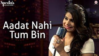 Aadat Nahi Tum Bin | Jyotica Tangri | Rishabh Srivastava | Specials by Zee Music Co.