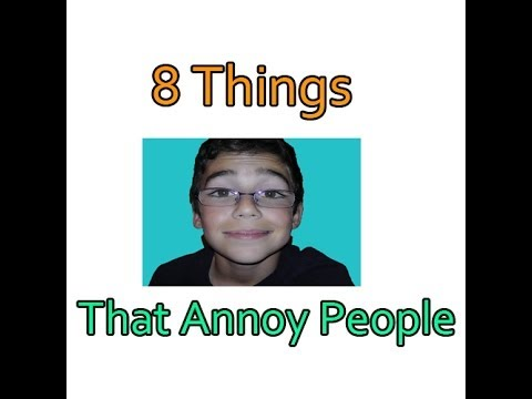 8 Things That Annoy People