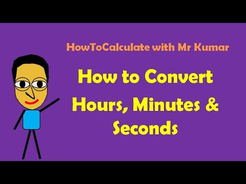 How to Convert Hours, Minutes and Seconds
