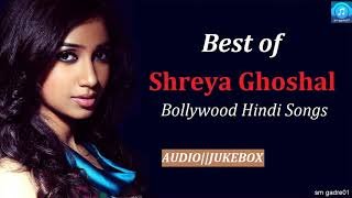 Best of Shreya Ghoshal Bollywood Hindi Songs Jukebox Hindi Songs