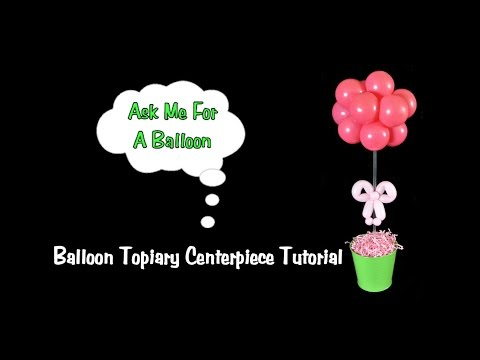 Topiary Balloon Centerpiece Decoration Tutorial