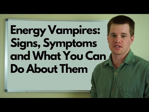 Energy Vampires: Signs, Symptoms and What You Can Do About Them