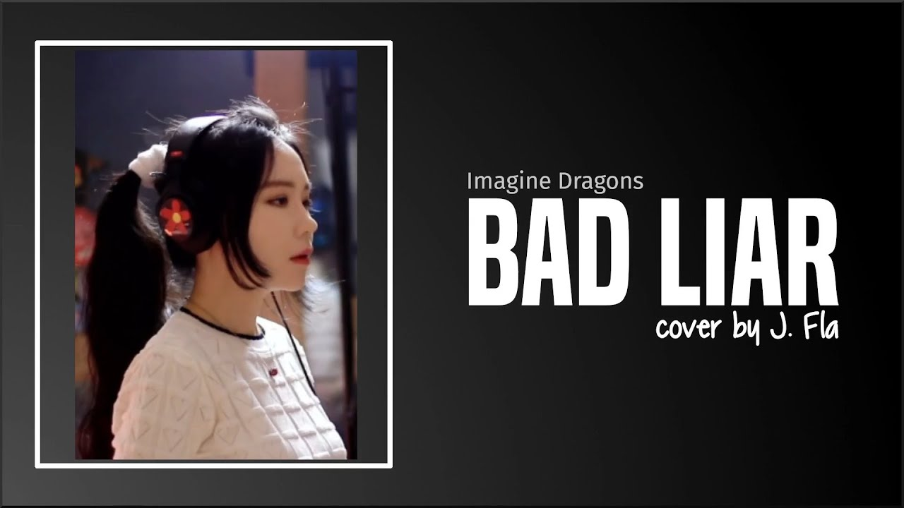 Imagine Dragons - Bad Liar (cover by J. Fla)(Lyrics)