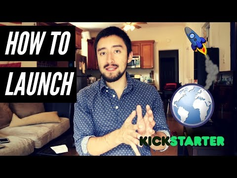 How to Launch a Kickstarter Campaign