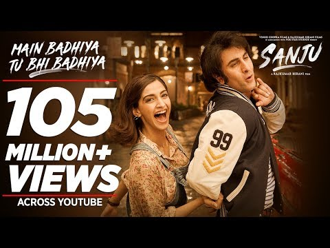SANJU: Main Badhiya Tu Bhi Badhiya   Ranbir Kapoor   Sonam Kapoor   Sonu Nigam   Sunidhi Chauhan