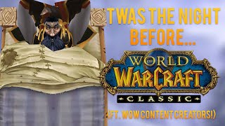 The Night Before Classic (Ft. WoW Content Creators!)