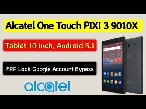 Tablet Alcatel One Touch Pixi 3 9010x Frp Lock Google Accout Activation Bypass 2018