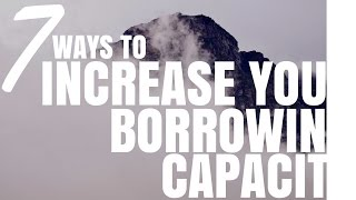 7 Ways To Increase Your Borrowing Capacity In Australia Ep84