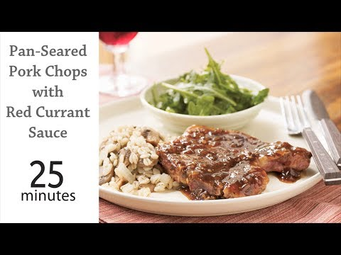 How to Cook Pan-Seared Pork Chops with Red Currant Sauce | MyRecipes