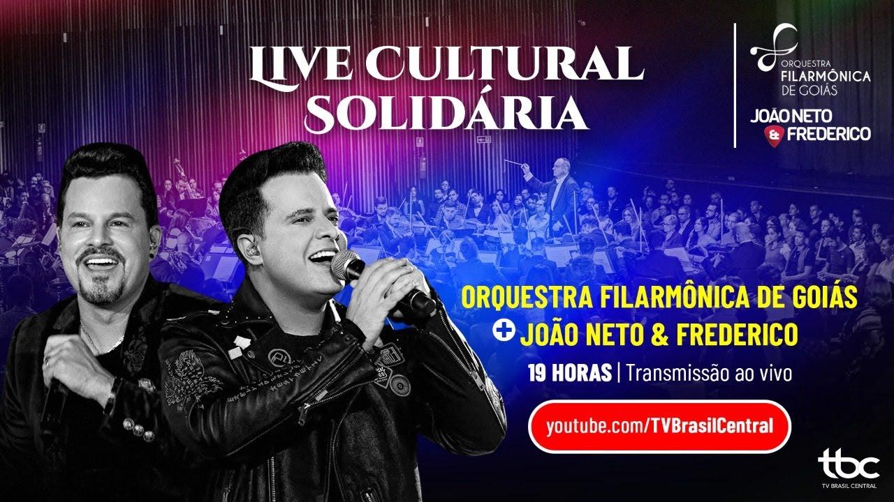 LIVE CULTURAL SOLIDÁRIA   JOÃO NETO E FREDERICO E ORQUESTRA FILARMÔNICA DE GOIÁS   10/04/2021