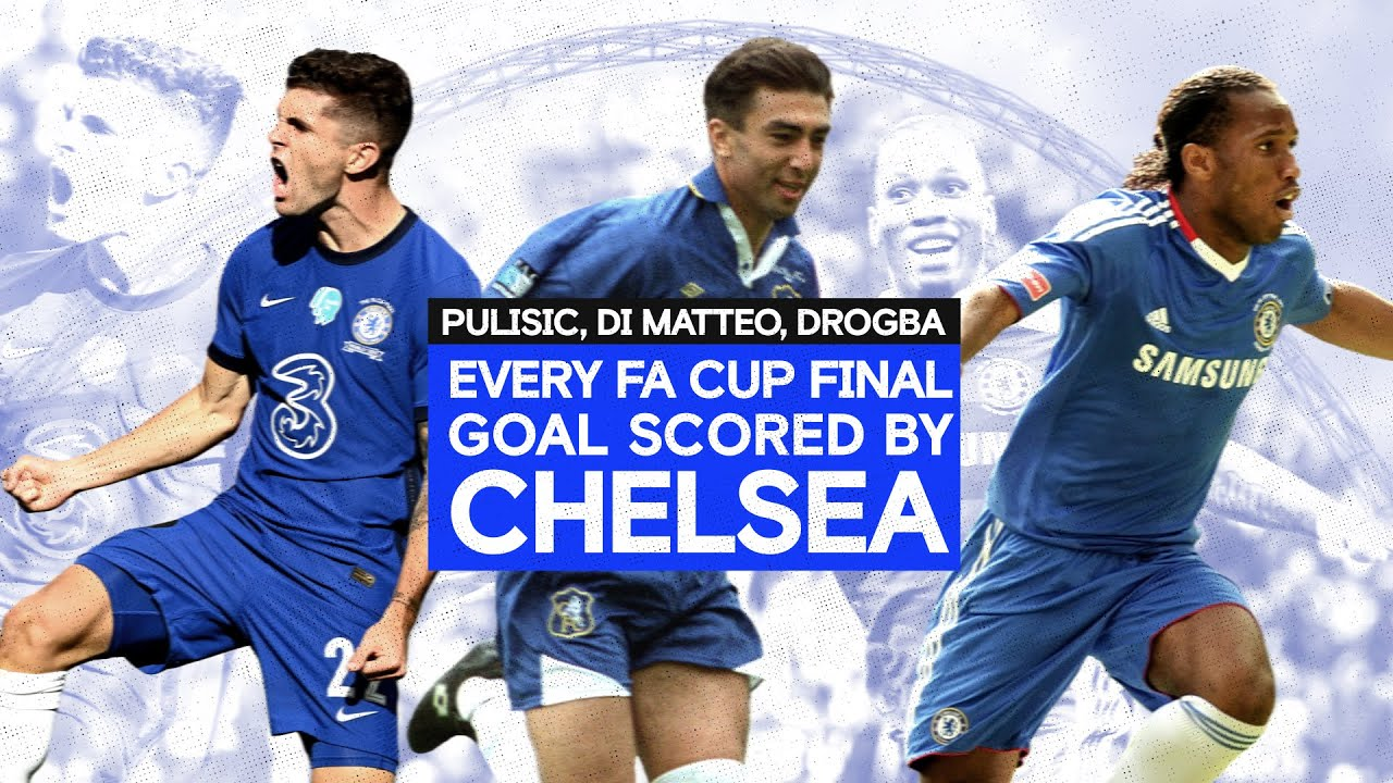 Every FA Cup Final Goal Scored By Chelsea | Pulisic, Di Matteo, Drogba & More