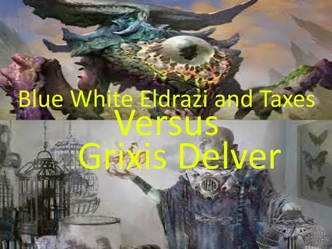 MTG: Blue White Eldrazi and Taxes Versus Grixis Delver (Modern)