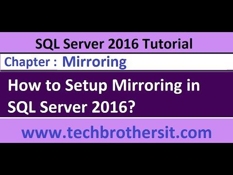 How to Setup Mirroring in SQL Server 2016 - SQL Server 2016 DBA Tutorial