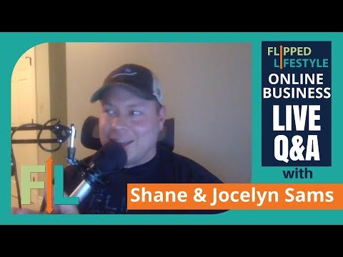 Flipped Lifestyle Online Business Q&A with Shane & Jocelyn Sams (02-26-2017)