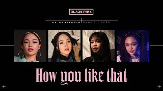 (BLACKPINK 블랙핑크) - 'HOW YOU LIKE THAT' DANCE COVER 댄스커버 // Andree Bonifacio
