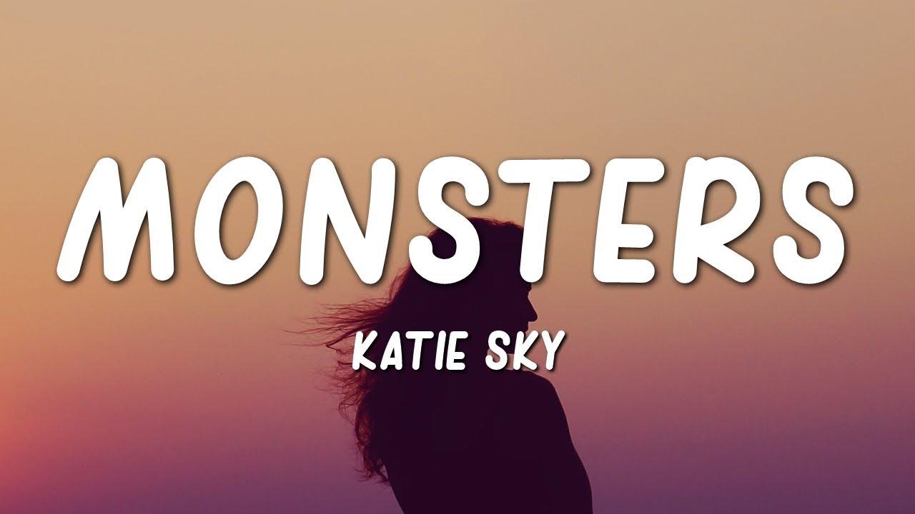 Katie Sky - Monsters (Lyrics)