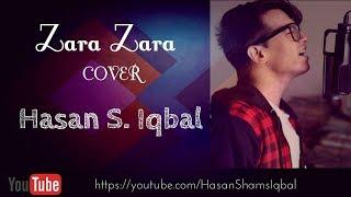 Zara Zara Bahekta Hai | Cover | Hasan S. Iqbal | RHTDM