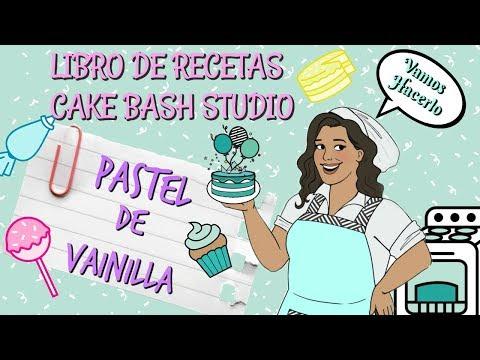 RECETA PASTEL VAINILLA (LIBRO DE RECETAS CAKE BASH STUDIO)