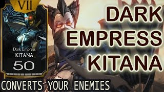 Dark Empress Kitana MAXED OUT. MAKES YOUR OPPONENT FIGHT ON YOUR SIDE!