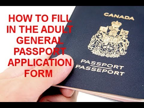 How To Fill In The Adult General Passport Application For Canadians