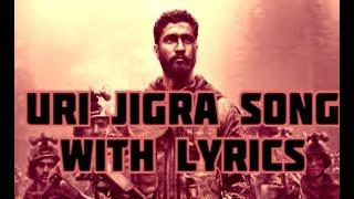 Jigra Song URI Movie with Lyrics ||URI the Surgical Strike||