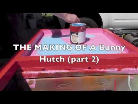 THE MAKING OF A Bunny Hutch (part 2)