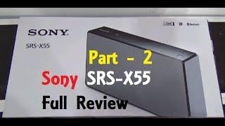 Sony SRS X55 Portable Wireless speaker Review: Pt 2