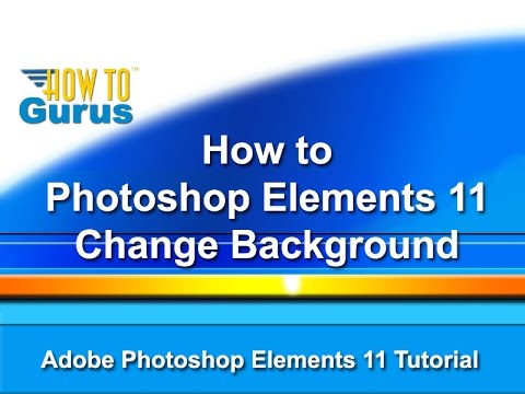 How To Adobe Photoshop Elements 11 12 13 14 15 Change Background