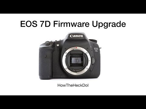 How to upgrade your firmware Canon EOS 7D