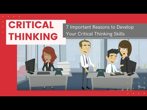 7 Reasons Why Critical Thinking is Important