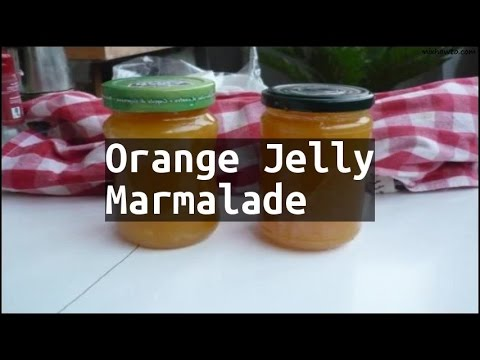 Recipe Orange Jelly Marmalade