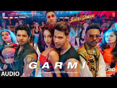 Xxx Mp4 Full Audio Garmi Street Dancer 3D Varun D Nora F Shraddha K Badshah Neha K Remo D 3gp Sex