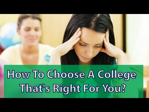 How To Choose A College That's Right For You?