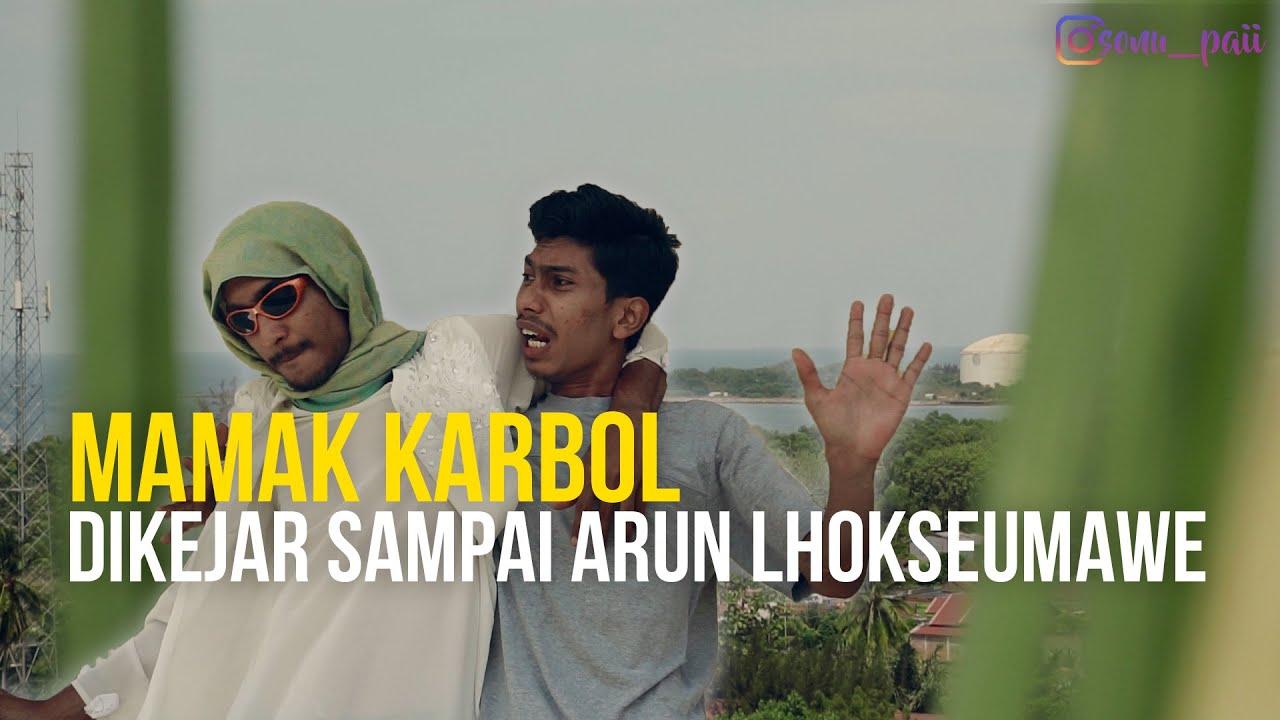 MAMAK KARBOL KEJAR KEJARAN SAMPEK KE ARUN LHOKSEUMAWE #karbol #karbolgilak