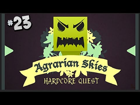 Agrarian Skies a Hardcore Quest - Part 23 - How to get Rubber Trees!
