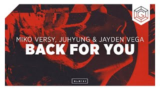 Miko Versy, JuHyung & Jayden Vega - Back For You