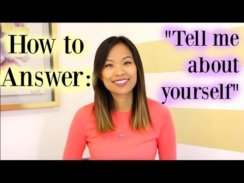Tell Me About Yourself - A Good Answer to This Interview Question