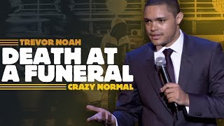"""Death At A Funeral"" - Trevor Noah - (Crazy Normal)"
