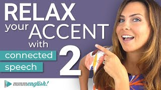 How to REDUCE your ACCENT | Part 2 | Connected Speech & Consonant Linking