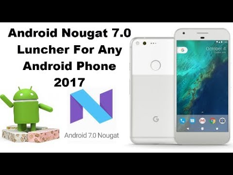 Android Nougat 7.0 Best Launcher For Any Android Phone 2017 - Solving Techniques