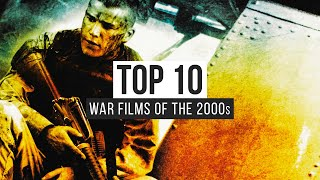 Top 10 War Films Of The 2000s