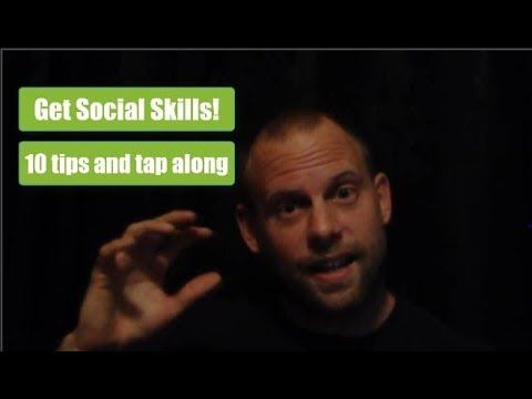 Get Social Skills! 10 Tips that Really Work (tap along)