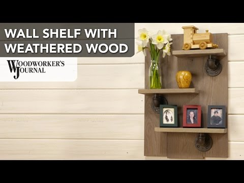 How to Make a Wall Shelf with a Weathered Wood Finish