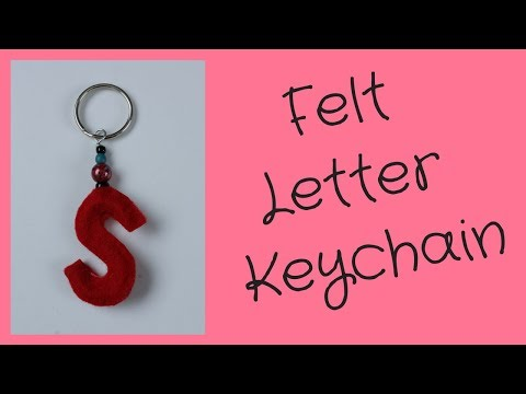 Keychain DIY Tutorial Felt Letters