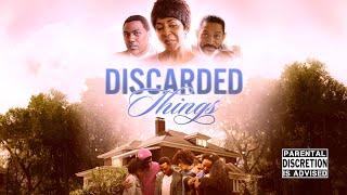 """Discarded Things   Full Movie   Karen Abercrombie, Cameron Arnett, Marcus """"Flame"""" Gray"""