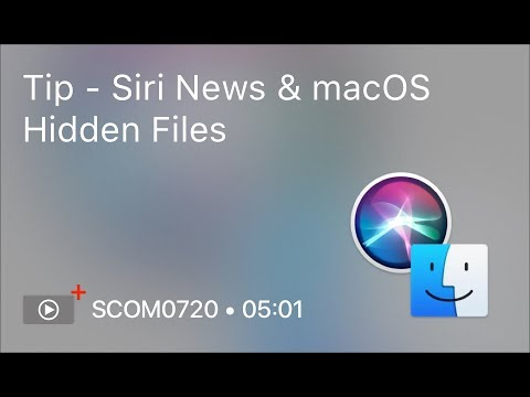 SCOM0720 - Tip - Siri News & macOS Hidden Files